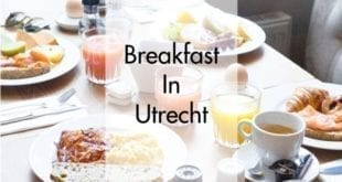 Breakfast in Utrecht – 17x best spots