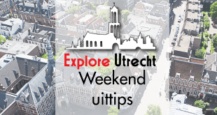 Utrecht Weekend Tips – 14, 15 & 16 juni
